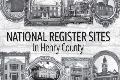 REMINISCENCE: National Register Sites in Henry County